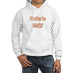 I'd rather be naked Hooded Sweatshirt