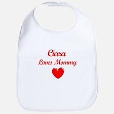 Ciara Loves Mommy Bib