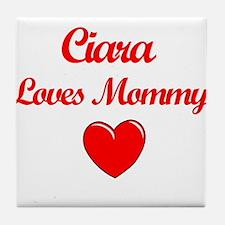 Ciara Loves Mommy Tile Coaster