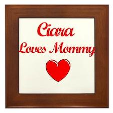 Ciara Loves Mommy Framed Tile