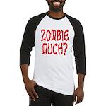 Zombie Much? Baseball Jersey