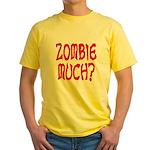 Zombie Much? Yellow T-Shirt