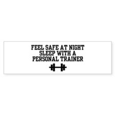 Feel Safe Personal Trainer Bumper Bumper Sticker