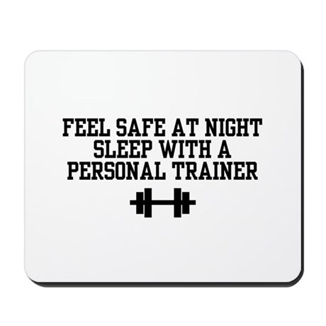 Feel Safe Personal Trainer Mousepad