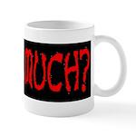 Zombie Much? Mug