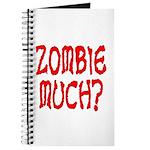 Zombie Much? Journal