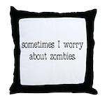 Sometimes I worry... Throw Pillow