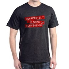 """""""Desperately in Need of..."""" T-Shirt"""