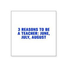 3 reasons to be a teacher June July August-Akz blu