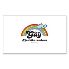 I'm not gay. I just like rainbows. Decal
