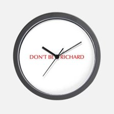 Don t be a Richard-Opt red Wall Clock