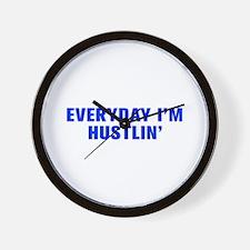 Everyday I m hustlin-Akz blue Wall Clock
