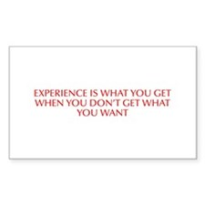 Experience is what you get when you don t get what