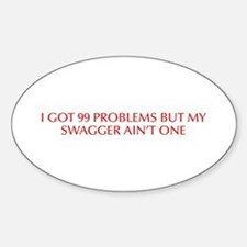 I got 99 problems but my swagger ain t one-Opt red