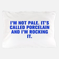 I m not pale It s called porcelain and I m rocking