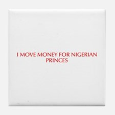 I move money for Nigerian princes-Opt red Tile Coa