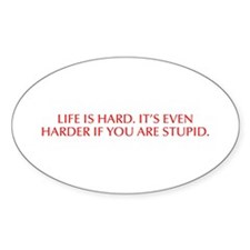 Life is hard It s even harder if you are stupid-Op