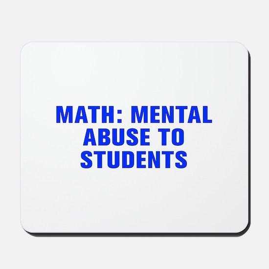 Math mental abuse to students-Akz blue Mousepad