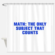 Math the only subject that counts-Akz blue Shower