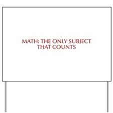 Math the only subject that counts-Opt red Yard Sig