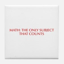 Math the only subject that counts-Opt red Tile Coa