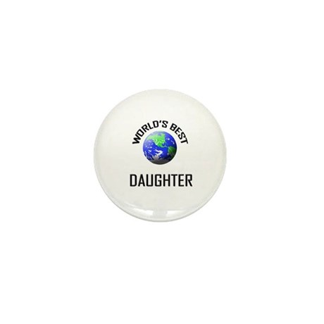 World's Best DAUGHTER Mini Button