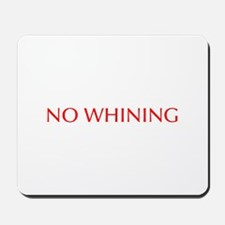 No Whining-Opt red Mousepad