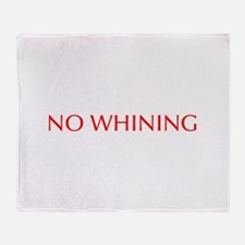 No Whining-Opt red Throw Blanket
