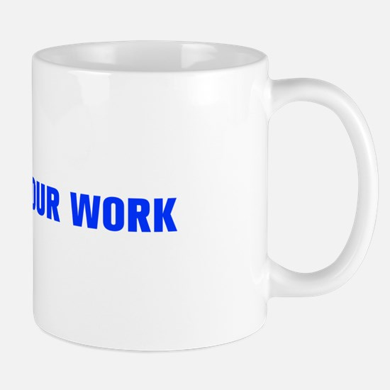 Show your work-Akz blue Mugs