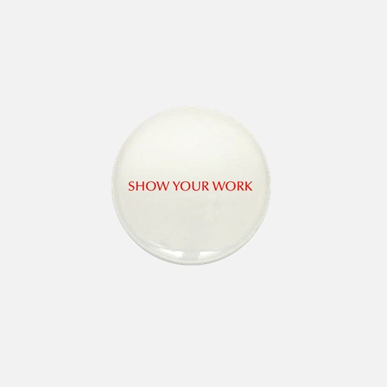Show your work-Opt red Mini Button