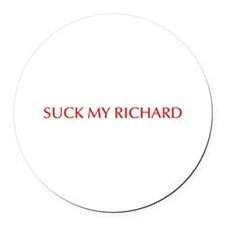 Suck my Richard-Opt red Round Car Magnet
