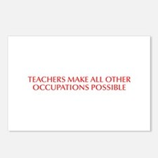 Teachers make all other occupations possible-Opt r