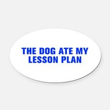 The dog ate my lesson plan-Akz blue Oval Car Magne