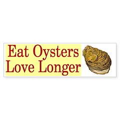 Eat Oysters Love Longer Bumper Bumper Sticker