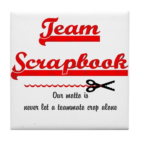 Team Scrapbook Motto Tile Coaster