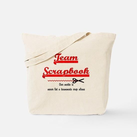 Team Scrapbook Motto Tote Bag