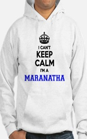 Cute Maranatha Hoodie