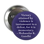 Victory by Violence? Gandhi quote Button