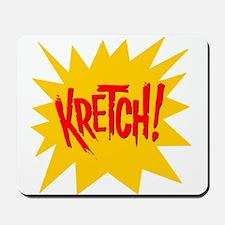 Kretch! Mousepad
