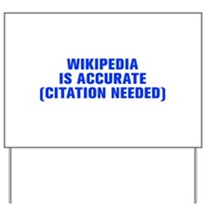 Wikipedia is accurate citation needed-Akz blue Yar