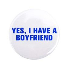 "Yes I have a boyfriend-Akz blue 3.5"" Button"