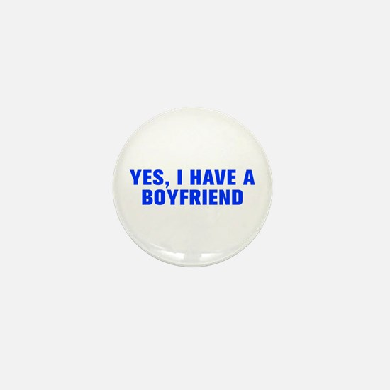 Yes I have a boyfriend-Akz blue Mini Button