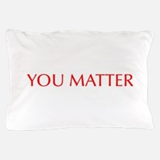 You Matter-Opt red Pillow Case