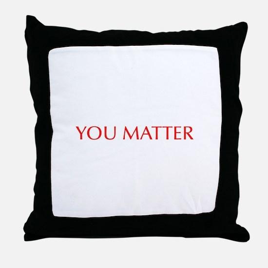 You Matter-Opt red Throw Pillow