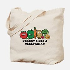 Nobody Likes a Vegetarian Tote Bag