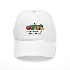 Nobody Likes a Vegetarian Baseball Cap