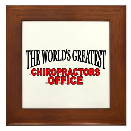 """""""The World's Greatest Chiropractors Office"""" Framed"""