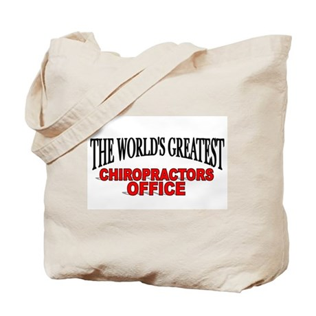 """""""The World's Greatest Chiropractors Office"""" Tote B"""
