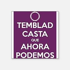 Temblad Casta que Ahora Podemos Sticker