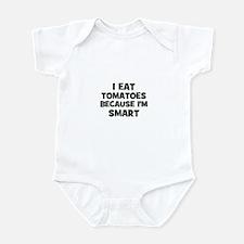 I eat tomatoes because I'm sm Infant Bodysuit